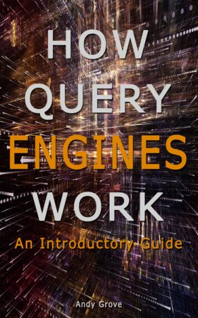 How Query Engines Work: An Introductory Guide