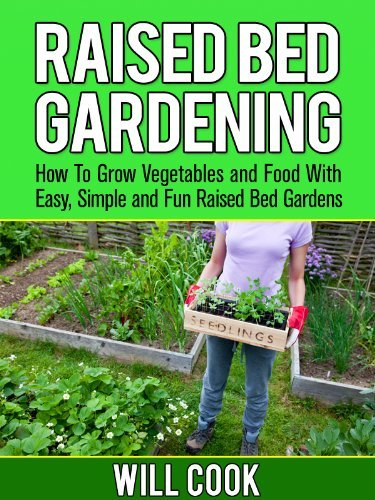 Download Raised Bed Gardening: How To Grow Vegetables and ...