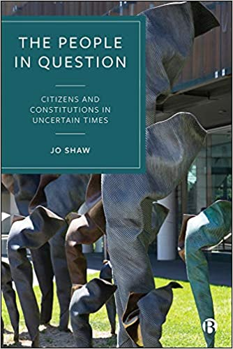 The People in Question Citizens and Constitutions in Uncertain Times
