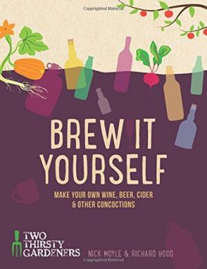 Download Brew It Yourself Make your own wine, beer, cider ...