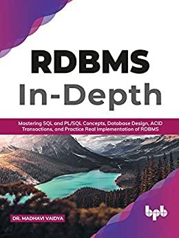 RDBMS In-Depth  Mastering SQL and PL SQL Concepts, Database Design, ACID Transactions