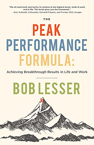 The Peak Performance Formula  Achieving Breakthrough Results in Life and Work