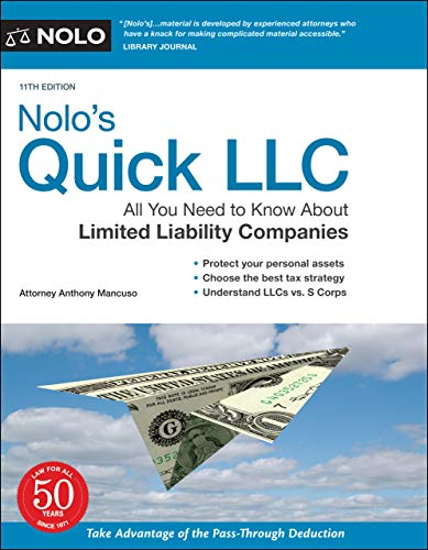 Nolo's Quick LLC  All You Need to Know About Limited Liability Companies, 11th Edition