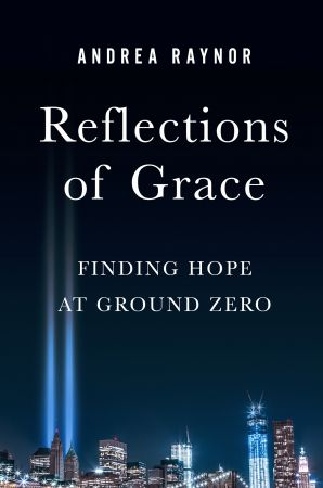 Reflections of Grace  Finding Hope at Ground Zero