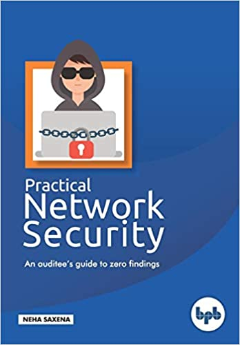 Practical Network Security  An auditee's guide to zero findings.