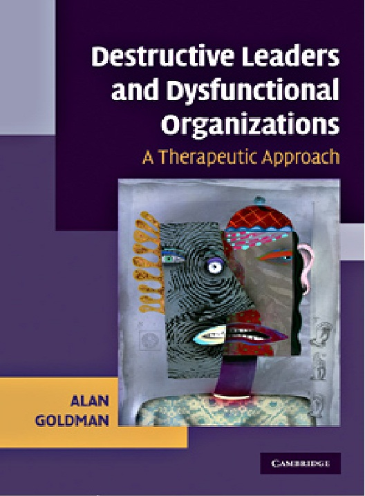 dysfunctional behaviour in organisations Why your organization suffers from leadership dysfunction have you ever wondered why organizations tolerate dysfunctional until organizations.