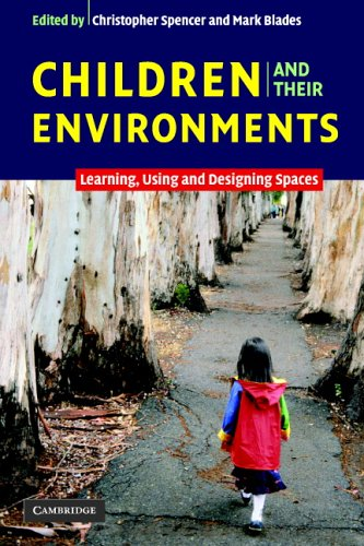 Children and their Environments: Learning, Using and Designing Spaces