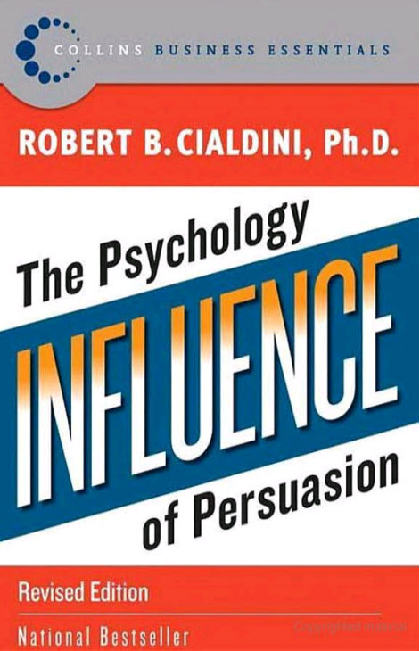 the concept of influence science and practice in six principles of influence by dr robert cialdini