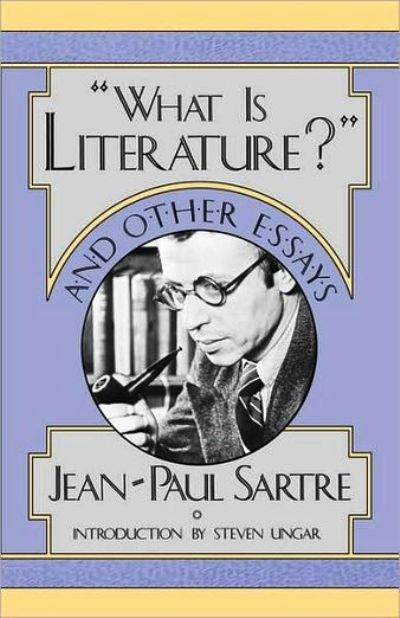 sartre what is literature and other essays Essay comparing yourself to a character luke essays other what is literature and sartre december 17, 2017 @ 6:49 pm good conclusion for stereotype essay.