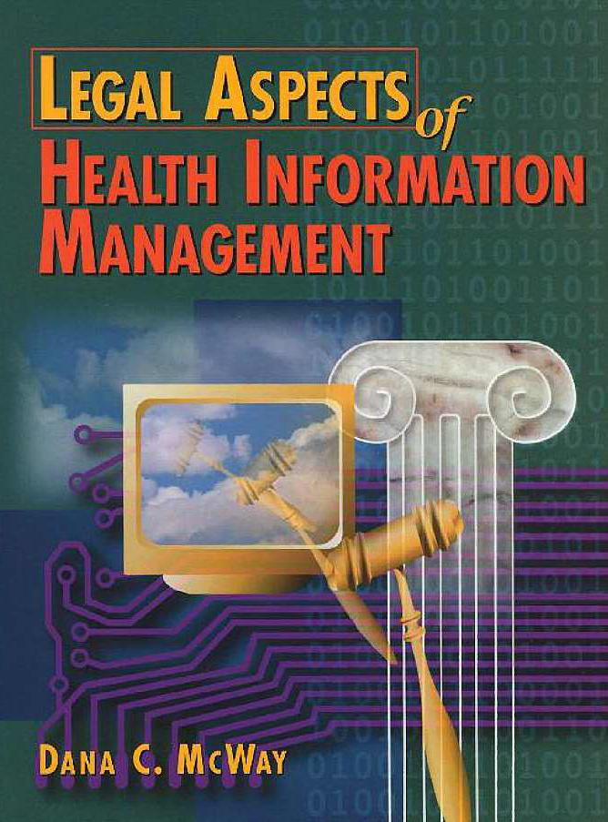 legal aspects of health management Chapter 9 legal aspects of health information management exercise 9-1 legal and regulatory terms 1 t 2 f 3 f 4 f 5 f exercise 9-2 maintaining the patient record in the normal course of.